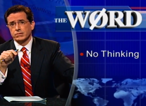 Colbert No thinking